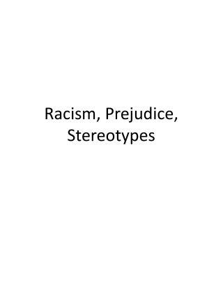 Racism, Prejudice, Stereotypes