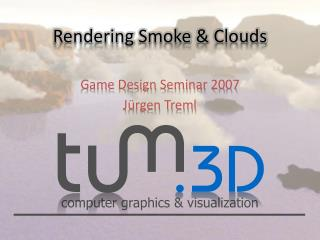 Rendering Smoke  &  Clouds