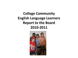 College Community  English Language Learners Report to the Board  2010-2011