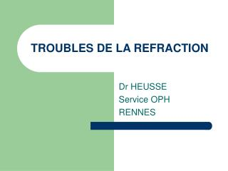 TROUBLES DE LA REFRACTION