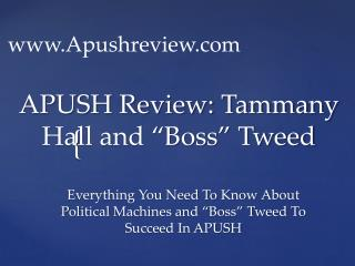 "APUSH Review: Tammany Hall and ""Boss"" Tweed"