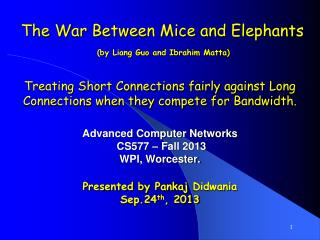 Advanced Computer Networks   CS577 – Fall 2013 WPI, Worcester. Presented by Pankaj  Didwania