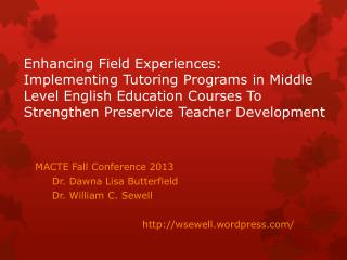MACTE Fall Conference  2013      Dr. Dawna Lisa Butterfield      Dr. William C.  Sewell