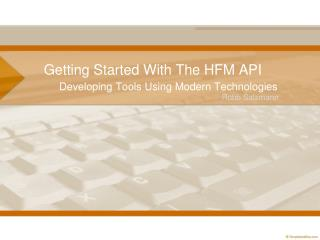 Getting Started With  The HFM API