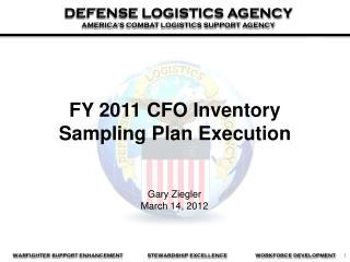 FY 2011 CFO Inventory  Sampling Plan Execution