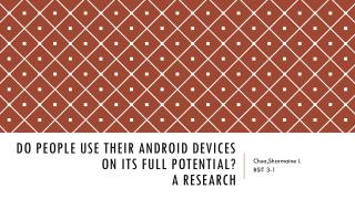 Do people use their android devices on its full potential? A research