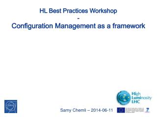 HL Best Practices Workshop - Configuration Management as a framework