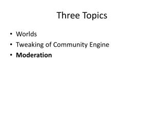 Three Topics