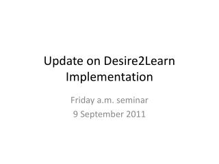 Update on Desire2Learn Implementation