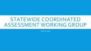 Statewide Coordinated Assessment Working Group