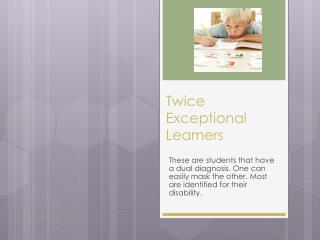 Twice Exceptional Learners