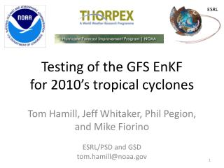 T esting of the GFS EnKF for 2010's tropical cyclones