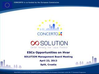 ESCo Opportunities  on Hvar SOLUTION  Management  Board  Meeting April  23 ,  2013