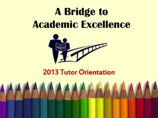A Bridge to  Academic Excellence