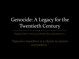 Genocide: A Legacy  for the Twentieth Century