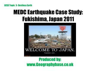 MEDC Earthquake Case Study: Fukishima, Japan 2011