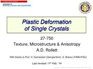 Plastic Deformation  of Single Crystals
