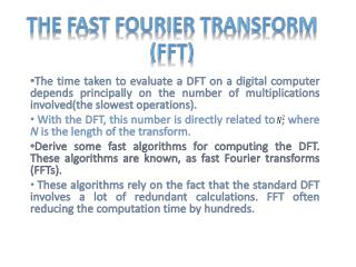 The Fast Fourier  transform  (FFT)
