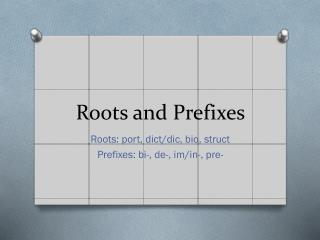 Roots and Prefixes