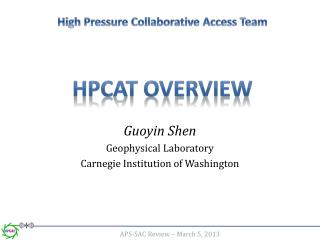 High Pressure Collaborative Access Team HPCAT Overview