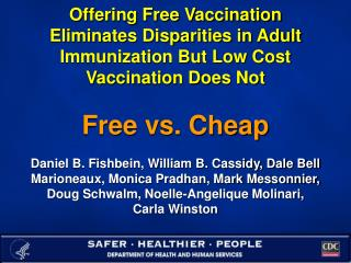 Offering Free Vaccination Eliminates Disparities in Adult Immunization But Low Cost Vaccination Does Not
