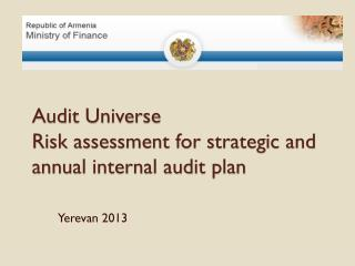 Audit Universe Risk assessment for strategic and annual internal audit plan