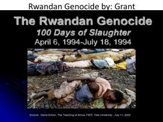 Rwandan Genocide by: Grant