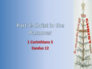 Part  2-Christ  in the Passover