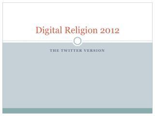 Digital Religion 2012