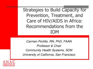 Carmen Portillo, RN, PhD, FAAN Professor & Chair Community Health Systems, SON