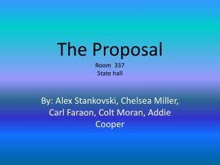 The Proposal Room  337  State hall