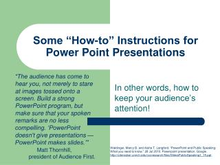 "Some ""How-to"" Instructions for Power Point Presentations"