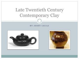 Late Twentieth Century Contemporary Clay