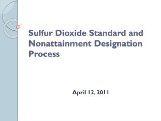 Sulfur Dioxide Standard and Nonattainment Designation Process