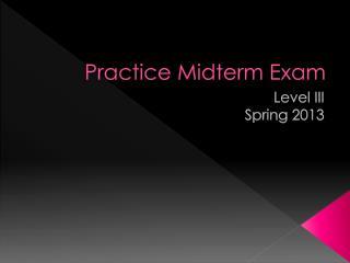 Practice Midterm Exam