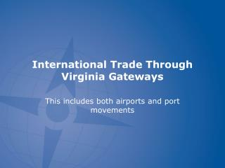 International Trade Through Virginia Gateways