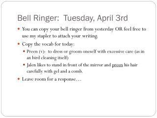 Bell Ringer:  Tuesday, April 3rd