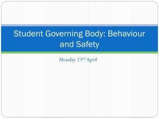 Student Governing Body: Behaviour and Safety
