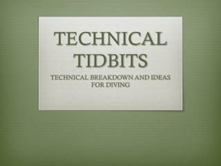 TECHNICAL TIDBITS