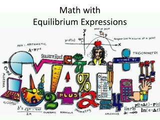 Math with  Equilibrium Expressions