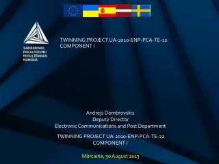 TWINNING PROJECT UA-2010-ENP-PCA-TE-22 COMPONENT I