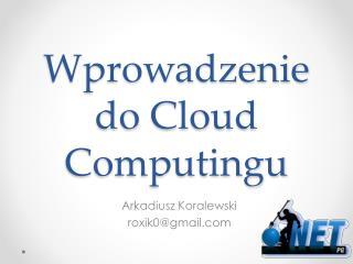 Wprowadzenie do  Cloud Computingu