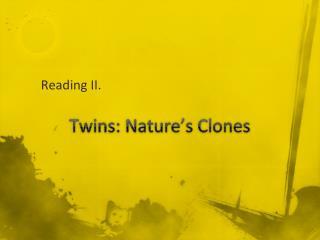 Twins: Nature's Clones