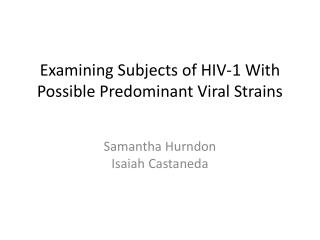 Examining Subjects of HIV-1 With Possible Predominant Viral Strains