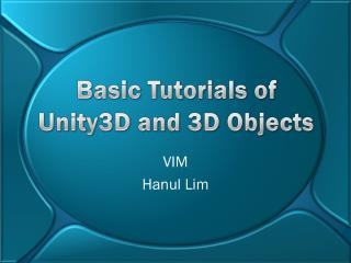 Basic Tutorials of  Unity3D and 3D Objects