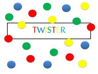 T W I S T E R