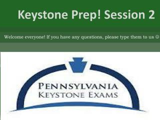 Keystone Prep ! Session 2