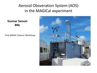 Aerosol  Obsveration  System (AOS) in the  MAGICal  experiment