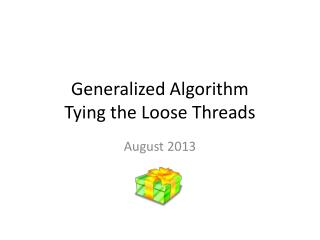 Generalized Algorithm Tying the Loose Threads