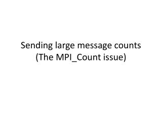 Sending large message counts (The  MPI_Count  issue)